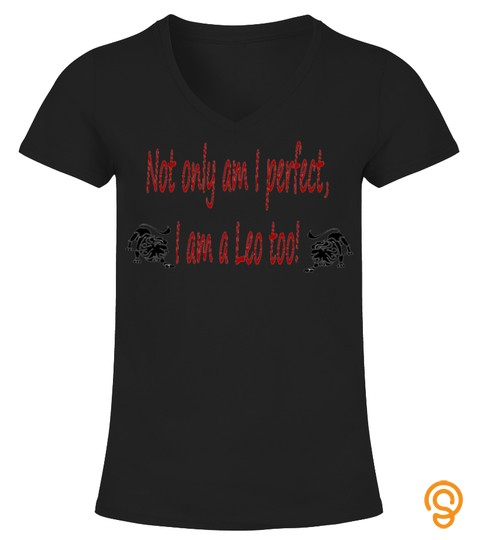 Perfect And Leo Funny Zodiac T Shirt