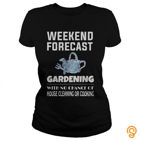 e8948b68 Customized Weekend Forecast Gardening Funny Gift For Any Garden Fan Lover T  Shirts Graphic