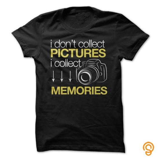 standard-i-dont-collect-pictures-i-collect-memories-tee-shirts-for-sale