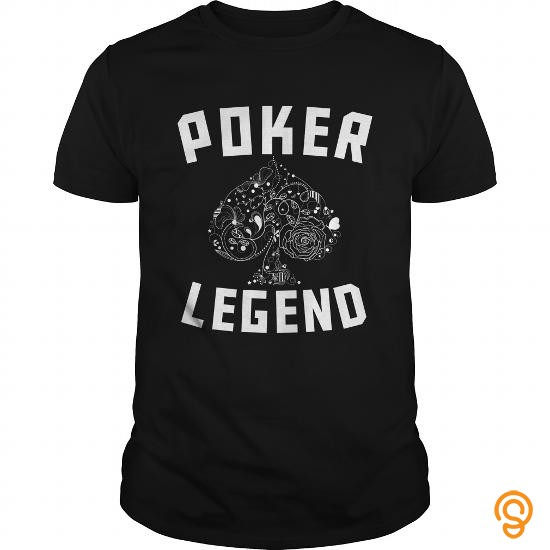 Reliable Poker Legend Tee Shirts Clothes