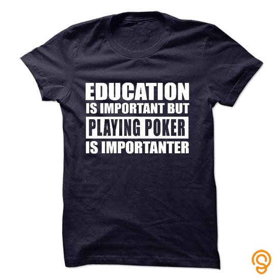Adorable PLAYING POKER is importanter Tee Shirts For Adults