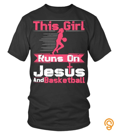 Basketball Tshirt   This Girl Runs On Jesus And Basketball Religious Sport Gift Pullover Hoodie