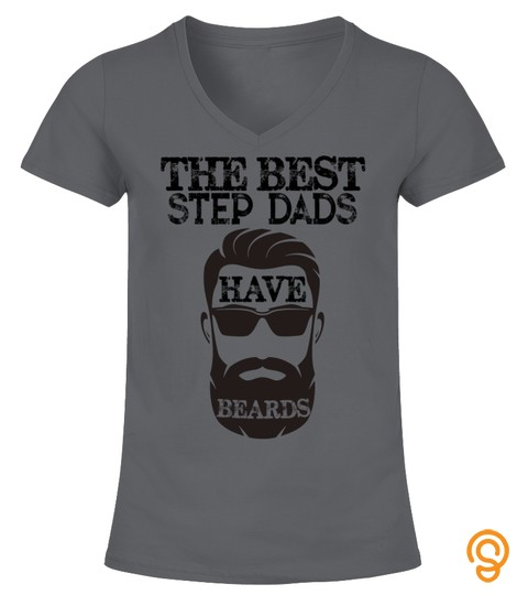 The Best Step Dads Have Beards Tshirt  Funny Father Tee