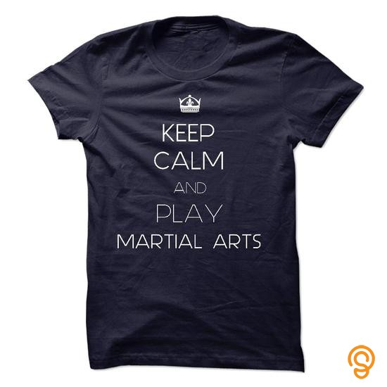 Efficient KEEP CALM AND PLAY MARTIAL ARTS T Shirts Ideas