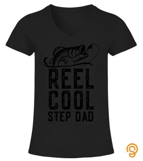 Reel Cool Step Dad Fishing Gift Father's Day Funny T Shirt
