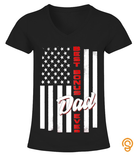 Best Bonus Dad Ever American Flag 4Th Of July Fathers Day