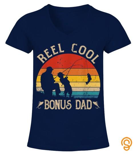 Reel Cool Bonus Dad Shirt Fishing Fathers Day Tshirt Gift