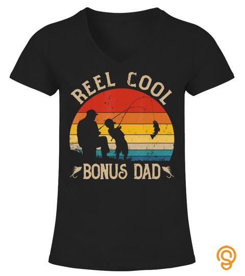 Reel Cool Bonus Dad Shirt Fishing Fathers Day Tshirt Gift