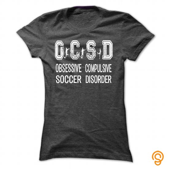 State-of-the-art Obsesive Compulsive Soccer Disorder Tee Shirts Buy Now