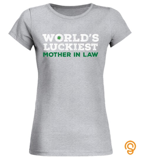 World's Luckiest Mother In Law T Shirt St Patrick's Day Gift