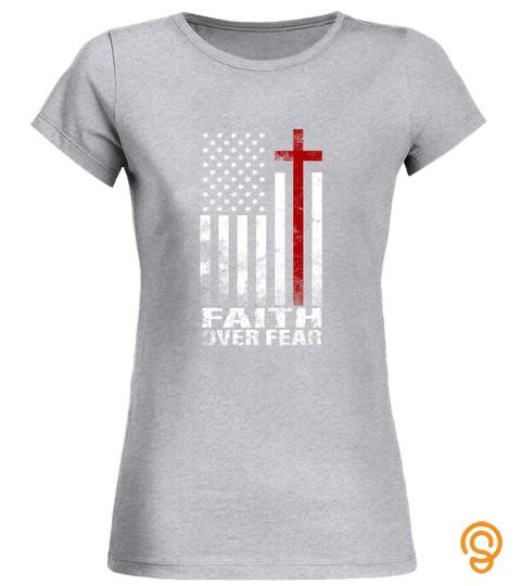 Faith Over Fear Shirt Cool Christian Flag