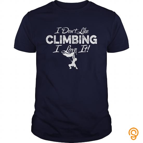 innovative-i-dont-like-climbing-i-love-it-tshirt-tee-shirts-buy-now