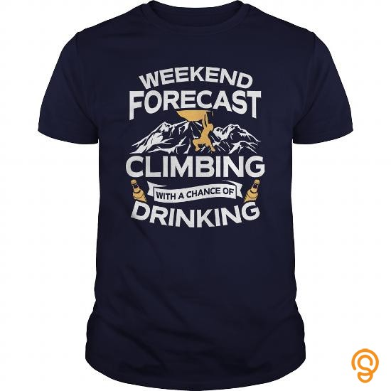 favorite-weekend-forecast-climbing-with-a-chance-of-drinking-tshirt-t-shirts-buy-online