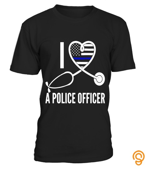 I Love A Police Officer Nurse Heart Support Wife T Shirt
