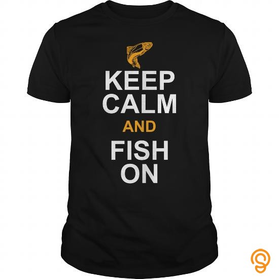Reliable KEEP CALM AND FISH ON SHIRT T Shirts Target