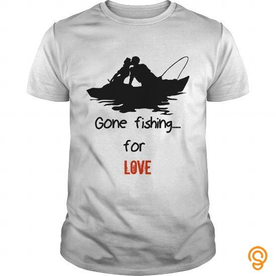 quality-gone-fishing-for-love-t-shirts-sayings-men