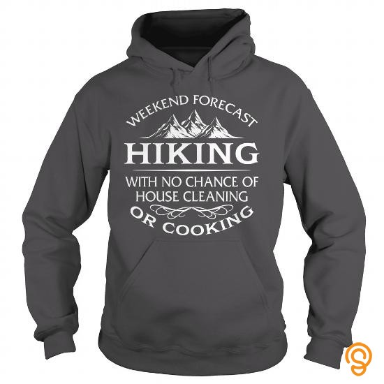 affordable-weekend-forecast-hiking-with-no-chance-of-house-cleaning-or-cooking-t-shirt-t-shirts-graphic