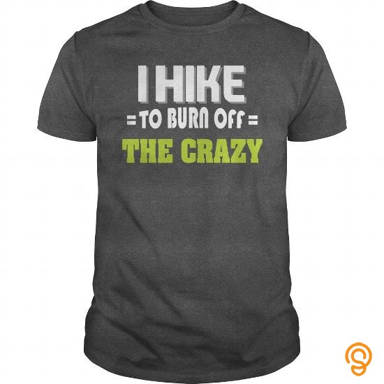 essential-i-hike-to-burn-off-the-crazy-tee-shirts-sayings