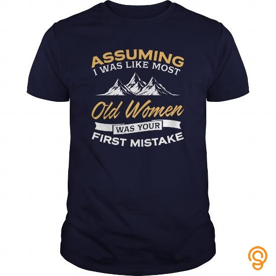 romantic-assuming-i-was-like-most-old-women-was-your-first-mistake-hiking-tshirt-t-shirts-for-sale