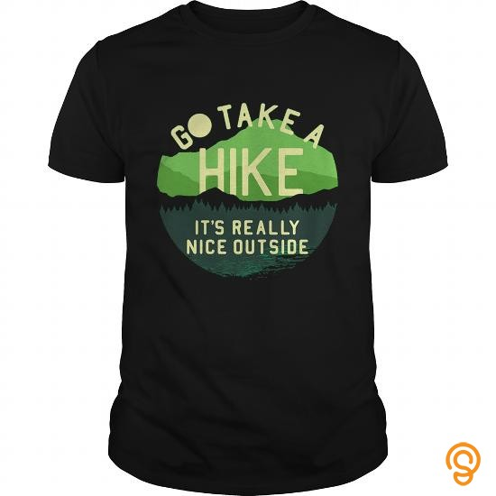 durable-go-take-a-hike-its-really-nice-outside-t-shirts-apparel