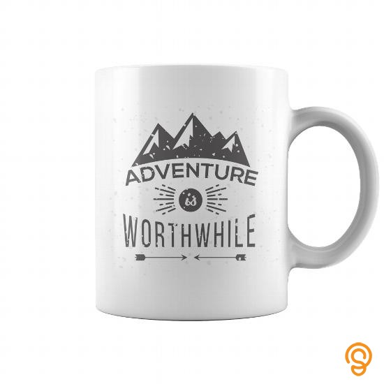 design-adventure-is-worthwhile-t-shirts-sayings