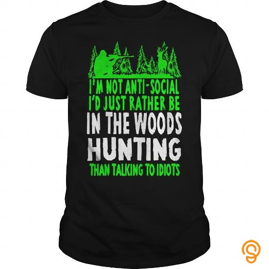 fancy-id-just-rather-be-in-the-woods-hunting-than-talking-to-idiots-t-shirts-sayings