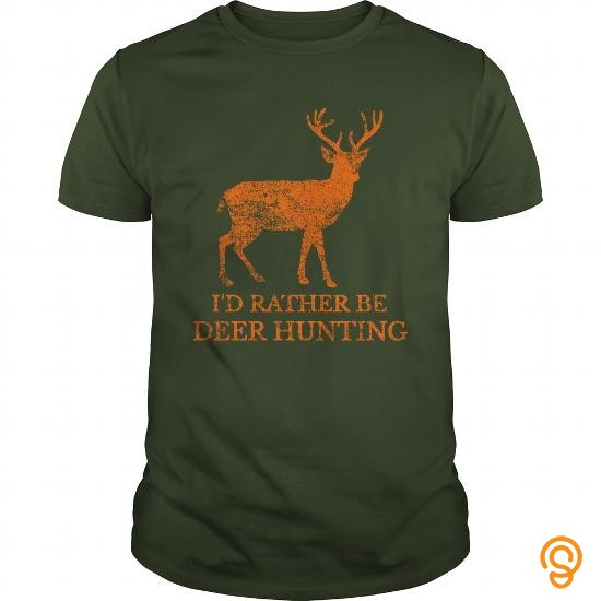 size-id-rather-be-deer-hunting-shirt-t-shirts-design