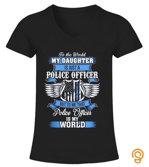 My Police Officer Daughter Is My World