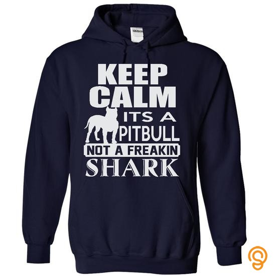 popular-keep-calm-its-a-pitbull-not-a-freakin-shark-limited-edition-t-shirts-design
