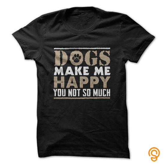Casual Dogs make me Happy Tee Shirts Buy Online