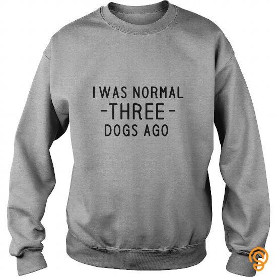 printed-i-was-normal-three-dogs-ago-tshirt-t-shirts-ideas