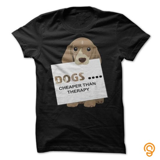 wardrobe-dogs-cheaper-than-therapy-tee-shirts-sayings-men