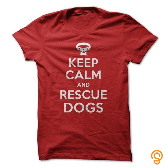 refined-keep-calm-and-rescue-dogs-tee-shirts-for-sale