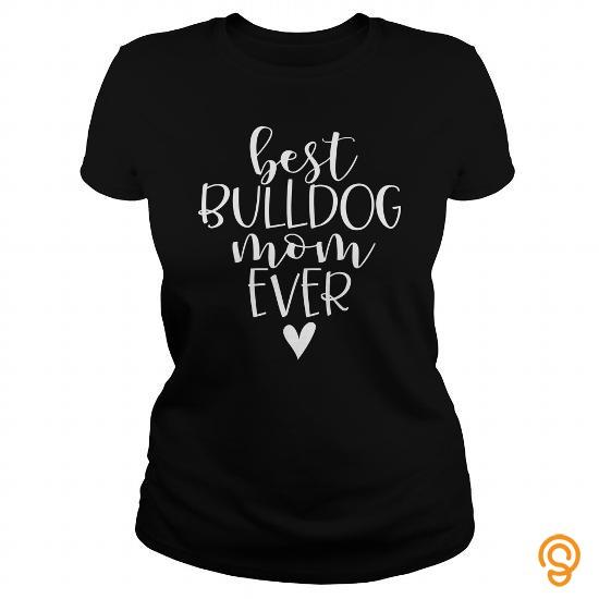 funny-bulldog-mom-best-typography-bulldogs-shirt-tee-shirts-shirts-ideas