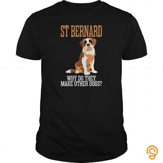 model-st-bernard-why-do-they-make-other-dogs-shirt-t-shirts-clothes