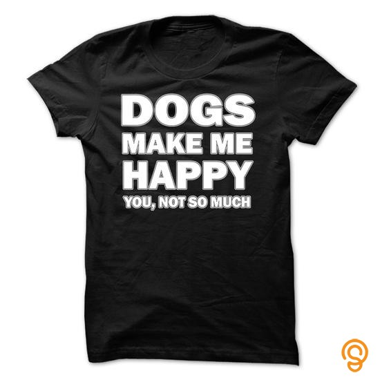 brand-dogs-make-me-happy-younot-so-much-t-shirts-review