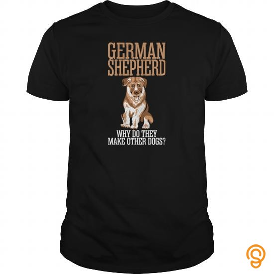 styling-german-shepherd-why-do-they-make-other-dogs-mens-tshirtjbgovhc-tee-shirts-for-adults