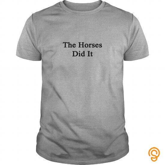 casual-the-horses-did-it-t-shirt-horse-shirt-t-shirts-buy-online