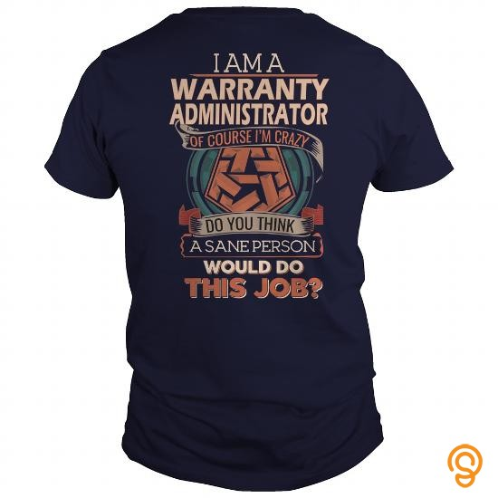 Affordable  WARRANTY ADMINISTRATOR T Shirts Clothing Brand