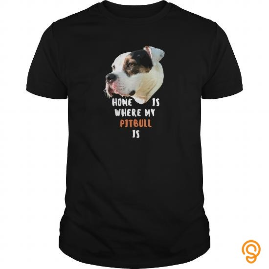name-brand-home-is-where-my-pitbull-is-dogs-ver-t-shirts-review