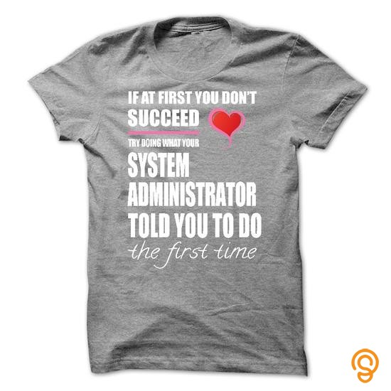 chic-try-doing-what-your-system-administrator-t-shirts-apparel