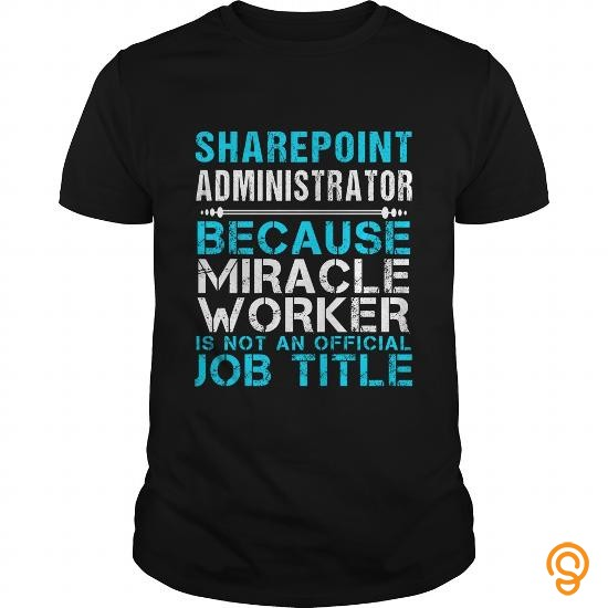 everyday-sharepoint-administrator-freakin-tee-shirts-shirts-ideas
