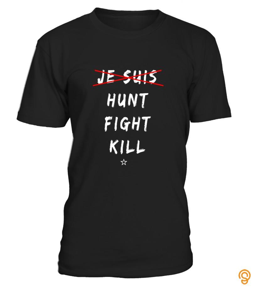 model-hunt-fight-kill-t-shirts-gift