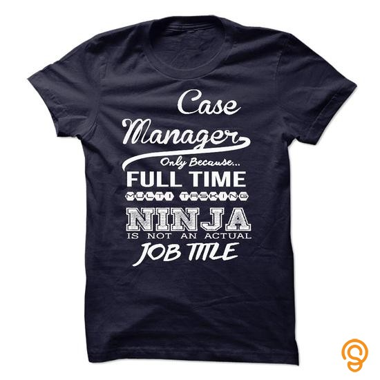 half-priced-case-manager-only-because-full-time-multitasking-tee-shirts-sayings-and-quotes