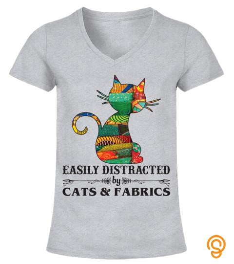 Easily Distracted By Cats And Fabrics Funny Sewing Lovers Shirt