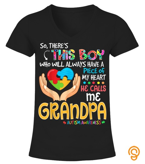 So Theres This Boy He Calls Me Grandpa Autism Awareness T Shirt