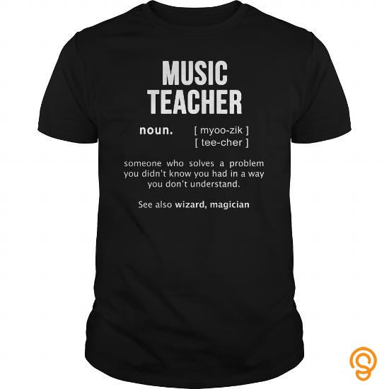 Dependable Music Teacher Tee Shirts Clothing Company