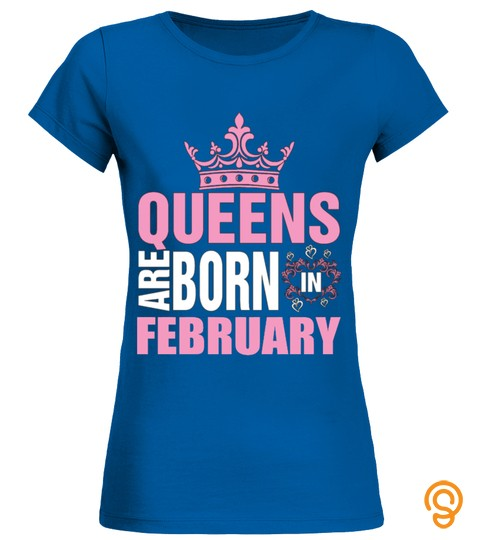 Boho Chic QUEENS ARE BORN IN FEBRUARY T SHIRT T Shirts Sayings And Quotes