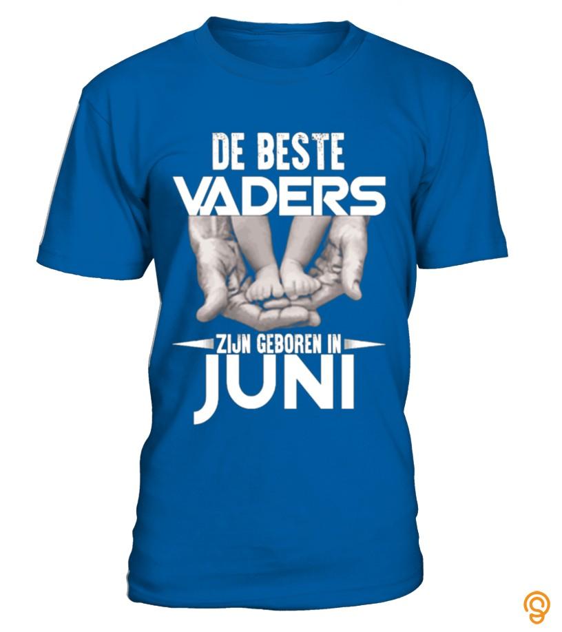 Fancy DE BESTE VADERS ZIJN GEBOREN IN JUNI Tee Shirts Quotes