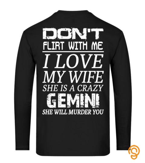 Gemini   Don't Flirt With Me I Love My Wife